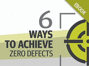 Cover - 6 Ways to Achieve Zero Defects eBook