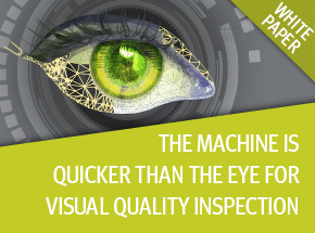 Cover - The Machine Is Quicker Than the Eye for Quality Inspection White Paper